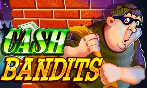 Cash Bandits Slot Machine By RTG